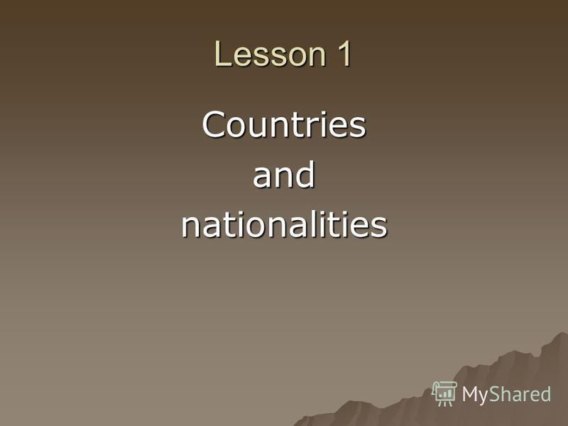 Lesson 1 Countriesandnationalities