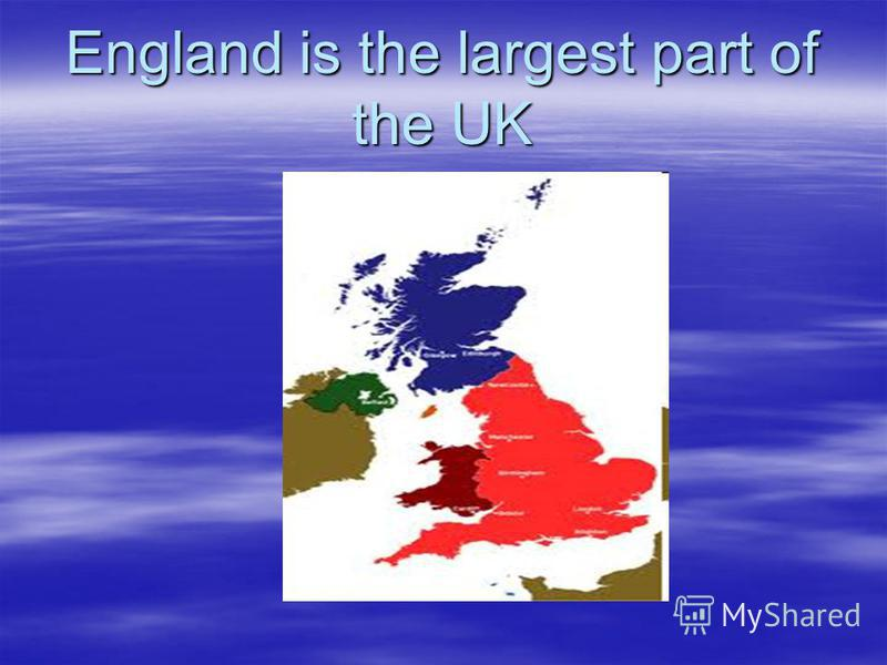 England is the largest part of the UK