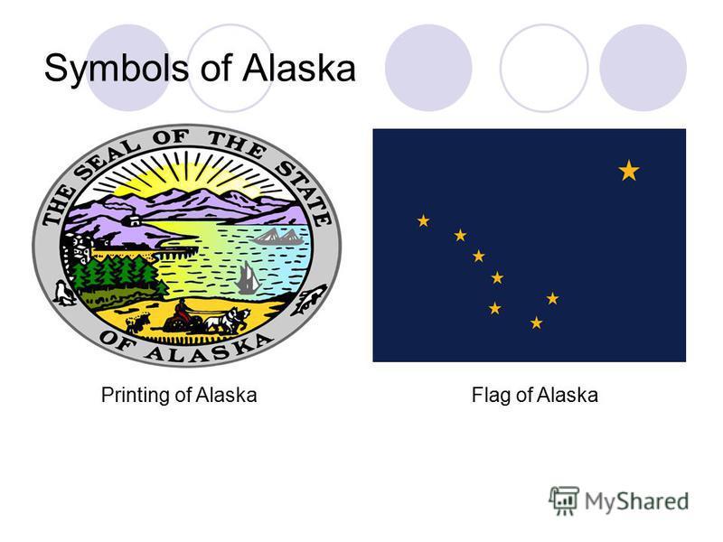 Symbols of Alaska Flag of AlaskaPrinting of Alaska