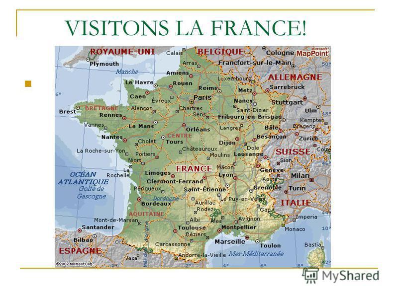 VISITONS LA FRANCE! Cest la carte de la France.
