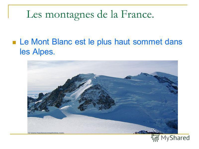 Les montagnes de la France. Le Mont Blanc est le plus haut sommet dans les Alpes.