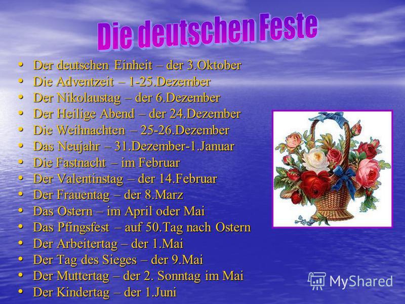 Der deutschen Einheit – der 3.Oktober Der deutschen Einheit – der 3.Oktober Die Adventzeit – 1-25.Dezember Die Adventzeit – 1-25.Dezember Der Nikolaustag – der 6.Dezember Der Nikolaustag – der 6.Dezember Der Heilige Abend – der 24.Dezember Der Heilig