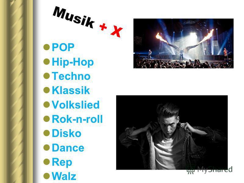 Musik + X POP Hip-Hop Techno Klassik Volkslied Rok-n-roll Disko Dance Rep Walz