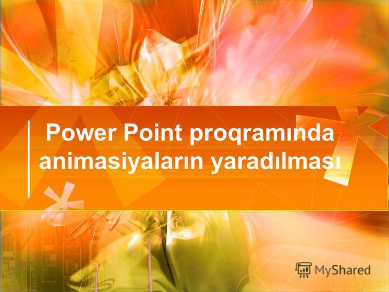 Power Point proqramında animasiyaların yaradılması