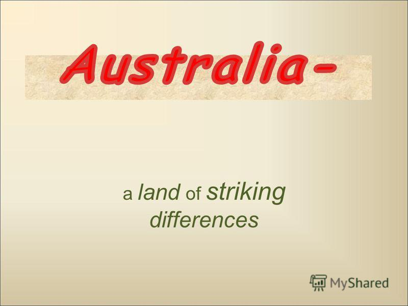 a land of striking differences