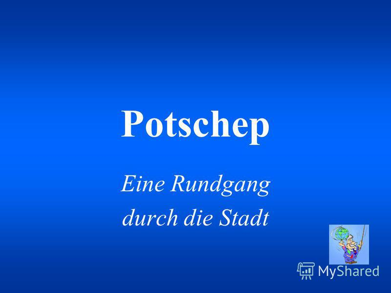 In Potschep ist am 10.Februar 1903 der weltbekannte Komponist M.Blanter geboren. Sein Lied Katjuscha wird in der ganzen Welt gesungen.