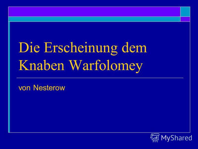 Die Erscheinung dem Knaben Warfolomey von Nesterow