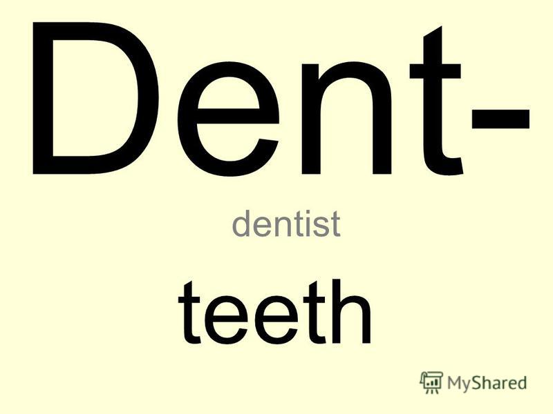 Dent- teeth dentist