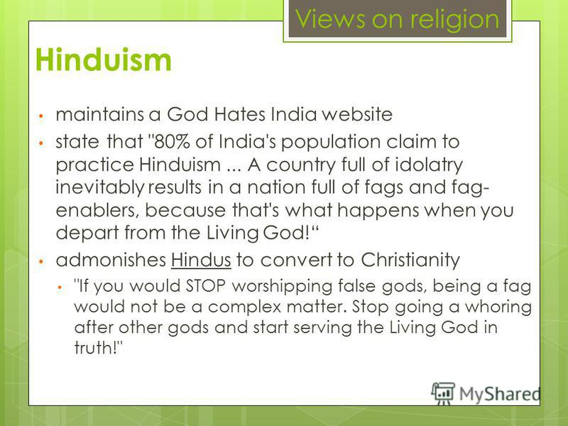 Hinduism maintains a God Hates India website state that