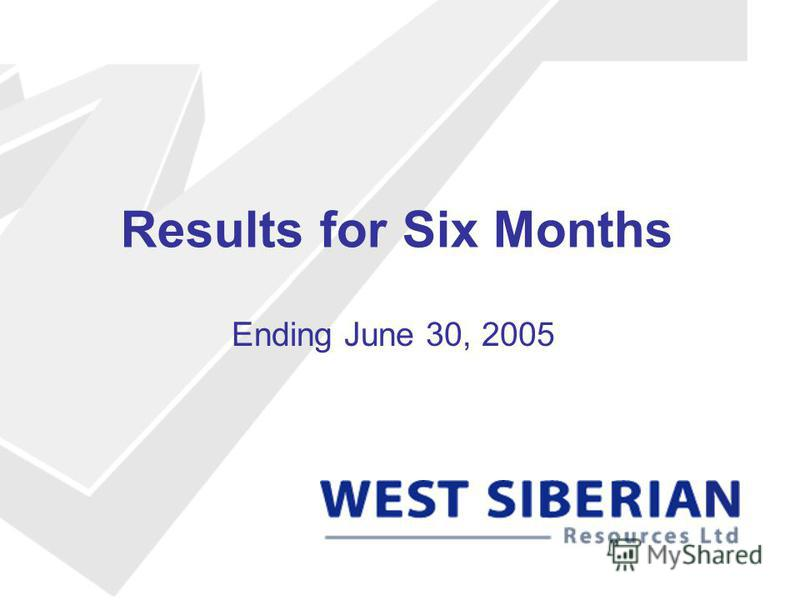 Results for Six Months Ending June 30, 2005