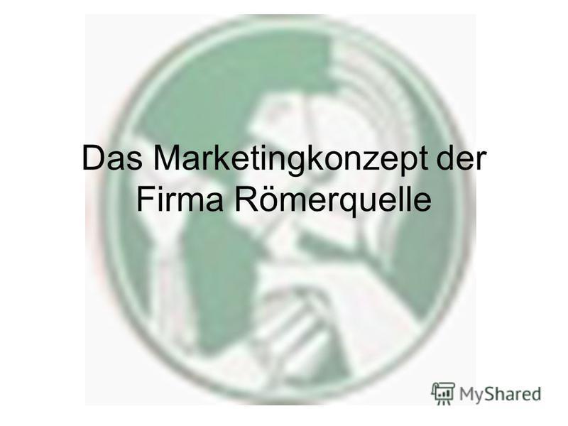 Das Marketingkonzept der Firma Römerquelle
