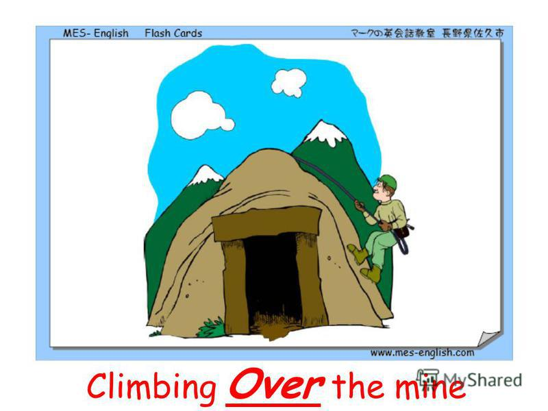 Climbing Over the mine