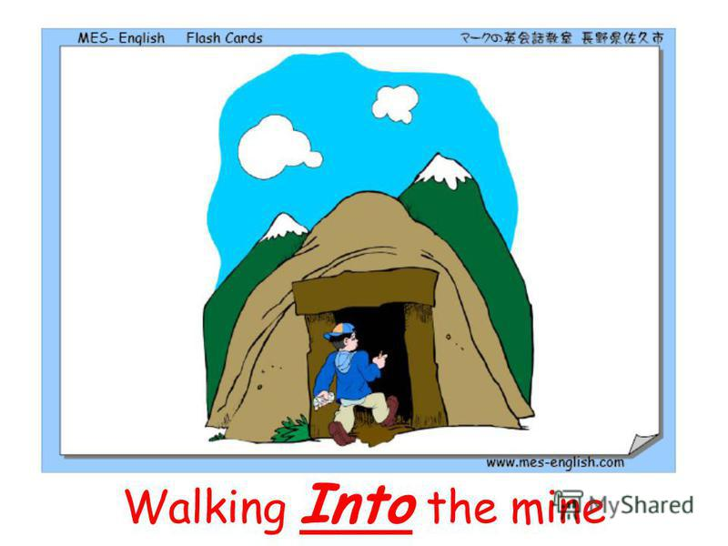 Walking Into the mine