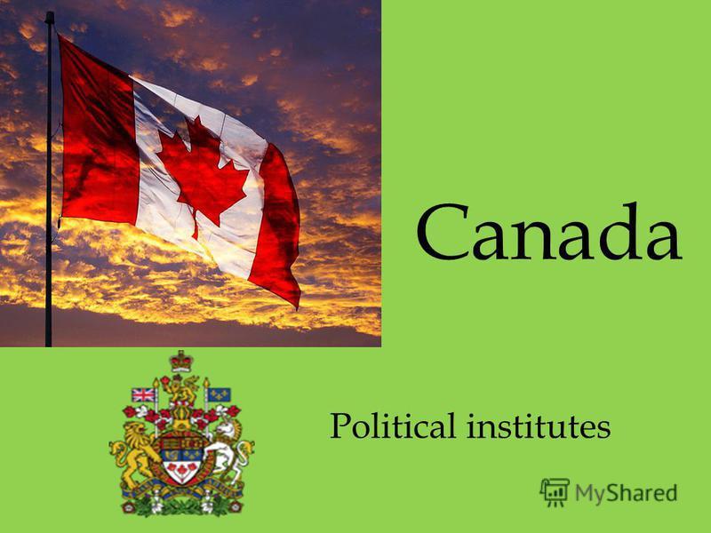 Canada Political institutes