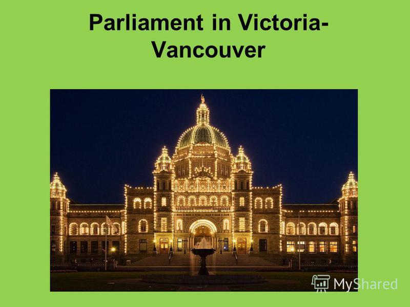 Parliament in Victoria- Vancouver