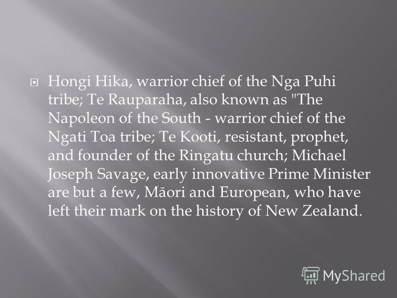 Hongi Hika, warrior chief of the Nga Puhi tribe; Te Rauparaha, also known as