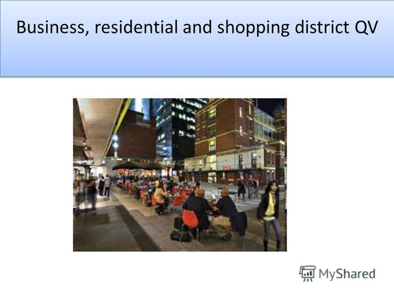 Business, residential and shopping district QV