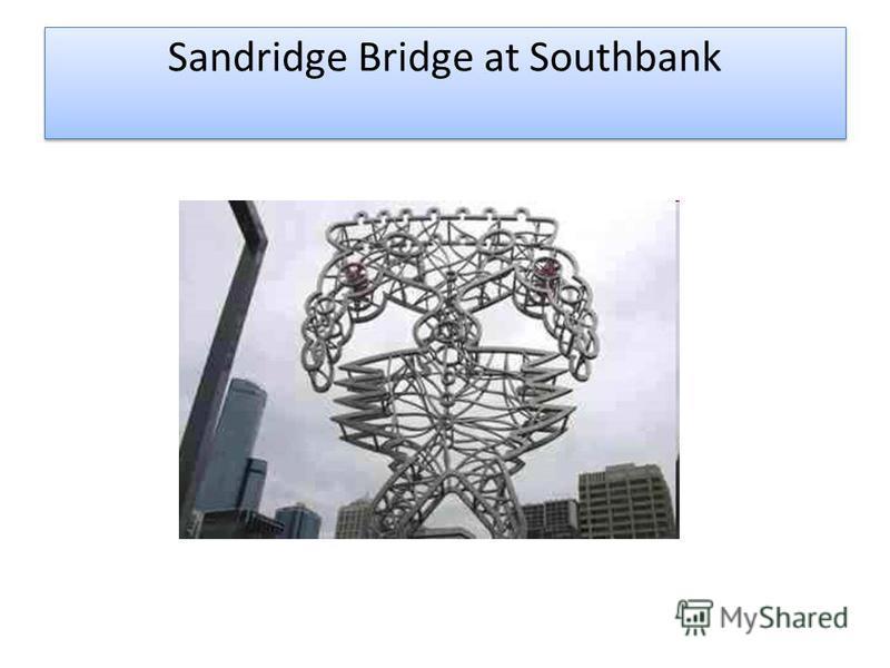 Sandridge Bridge at Southbank
