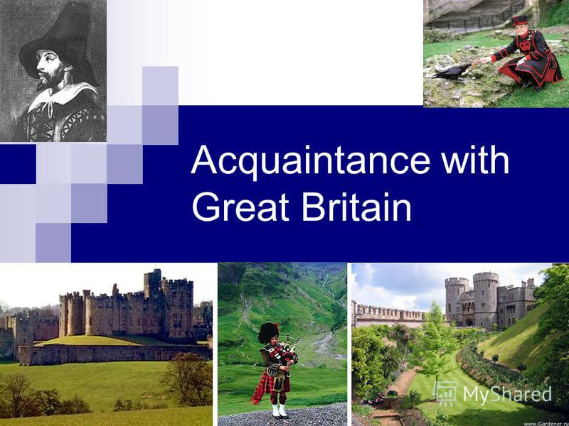 Acquaintance with Great Britain