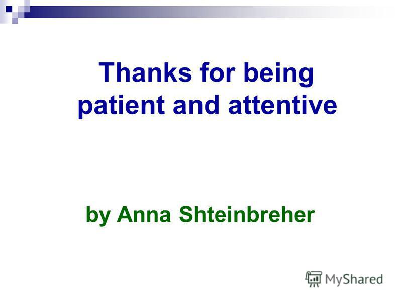 Thanks for being patient and attentive by Anna Shteinbreher
