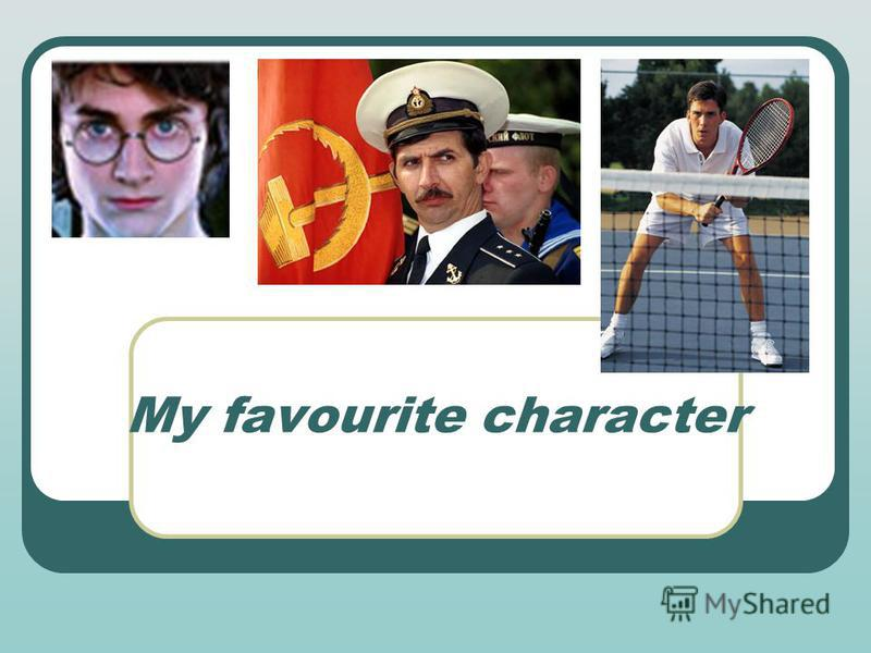 My favourite character
