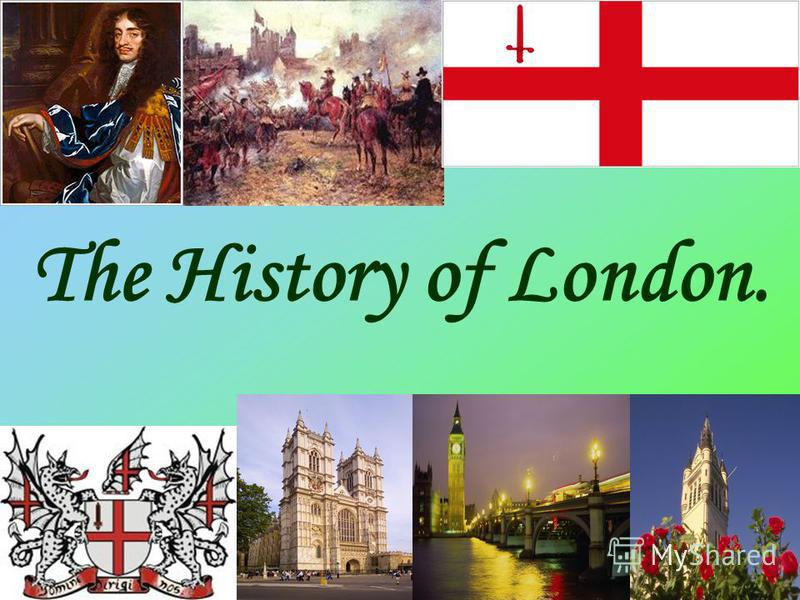 The History of London.