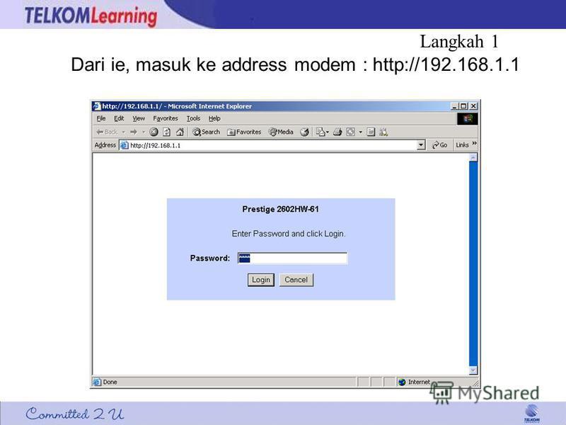 Langkah 1 Dari ie, masuk ke address modem : http://192.168.1.1