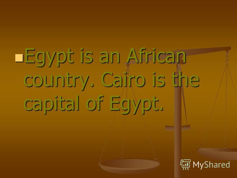 Egypt is an African country. Сairo is the capital of Egypt. Egypt is an African country. Сairo is the capital of Egypt.