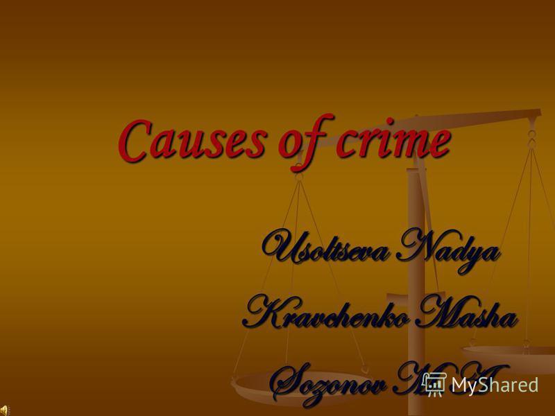 Сauses of crime Usoltseva Nadya Kravchenko Masha Sozonov M.A