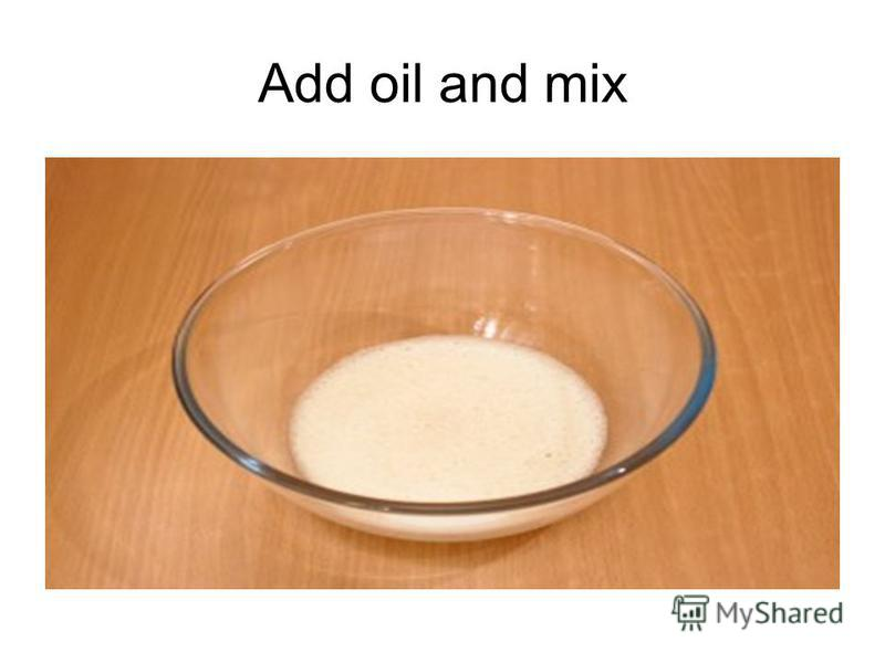 Add oil and mix