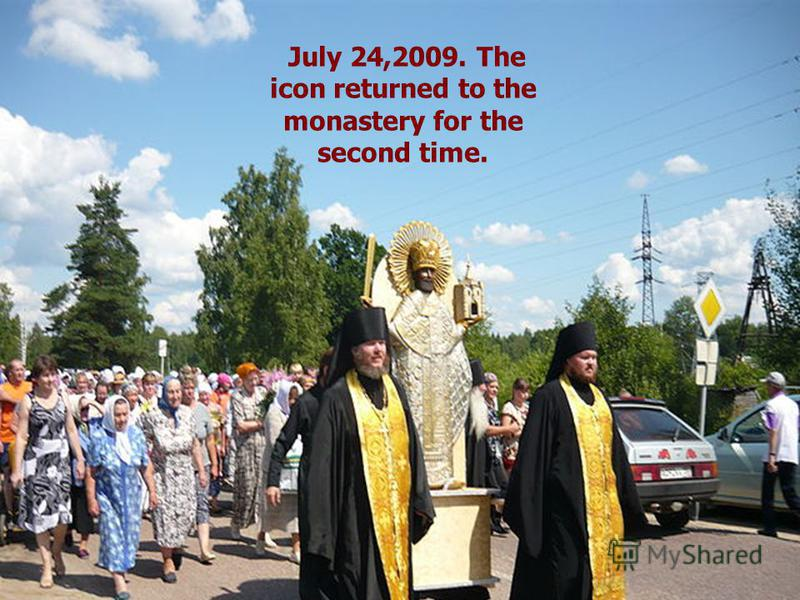 July 24,2009. The icon returned to the monastery for the second time.