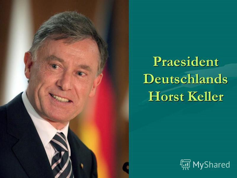 Praesident Deutschlands Horst Keller