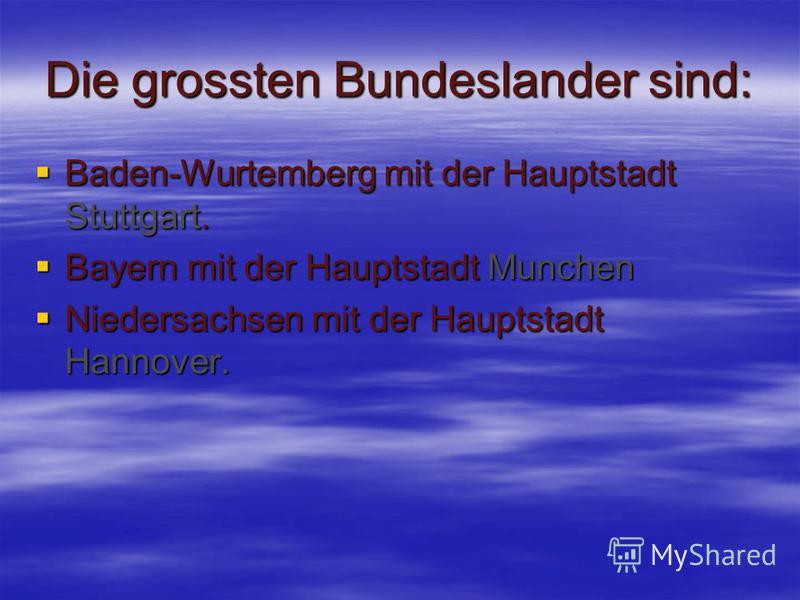 Die Bundesrepublik Deutschland ist ein Bundesstaat, gegliedert in sechzehn Lander.