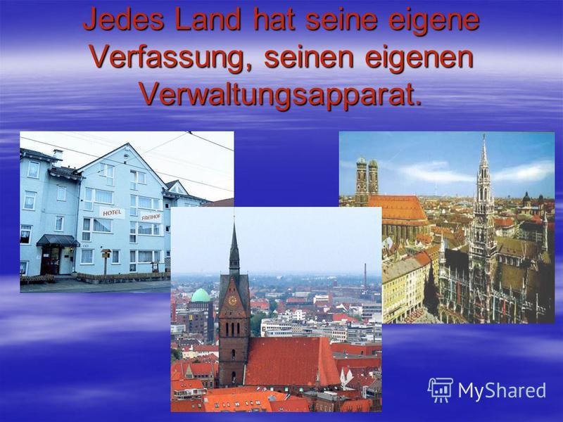 Die grossten Bundeslander sind: Baden-Wurtemberg mit der Hauptstadt Stuttgart. Baden-Wurtemberg mit der Hauptstadt Stuttgart. Bayern mit der Hauptstadt Munchen Bayern mit der Hauptstadt Munchen Niedersachsen mit der Hauptstadt Hannover. Niedersachsen