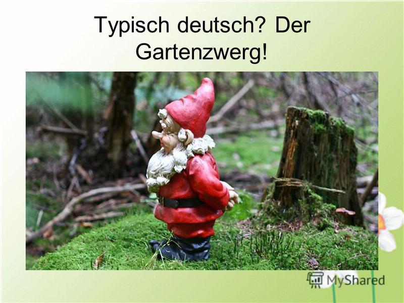 Typisch deutsch? Der Gartenzwerg!