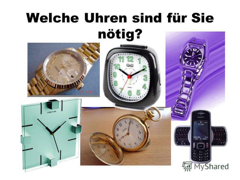 Welche Uhren sind für Sie nötig?