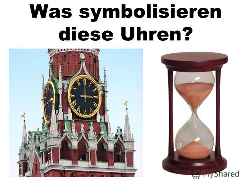 Was symbolisieren diese Uhren?