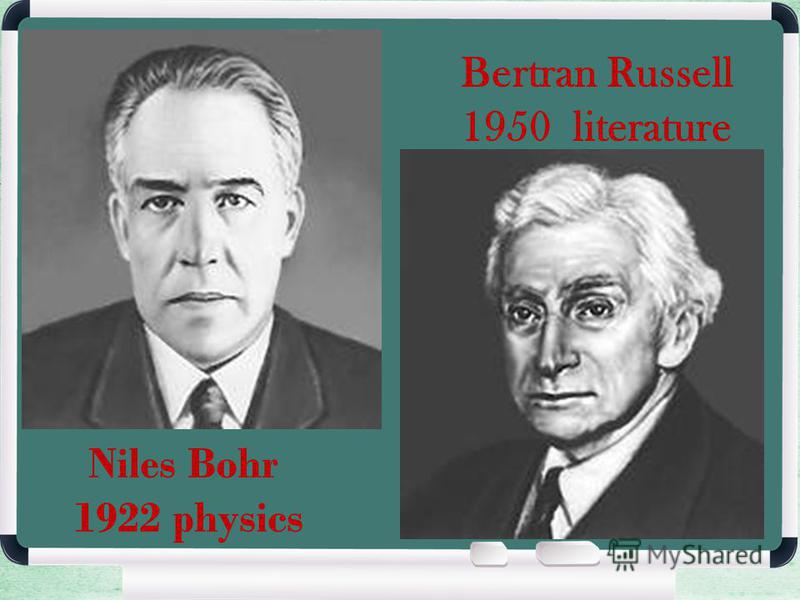 Niles Bohr 1922 physics Bertran Russell 1950 literature