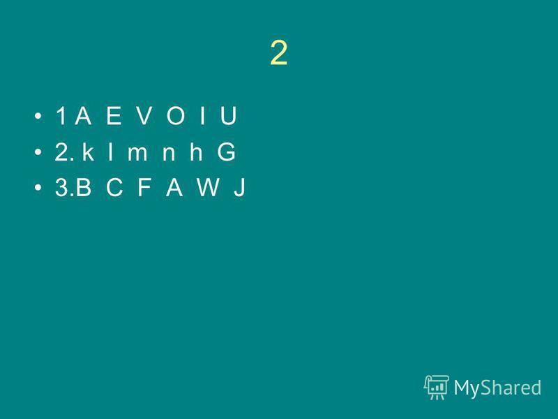 2 1 A E V O I U 2. k l m n h G 3.B C F A W J