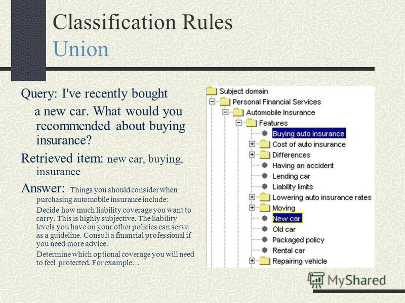 Classification Rules Negation Query: I would like to insure my life while being on vacations only, not permanently. Retrieved items: life, not, permanently Answer: A specialized individual policy that commonly combines whole life insurance with decre