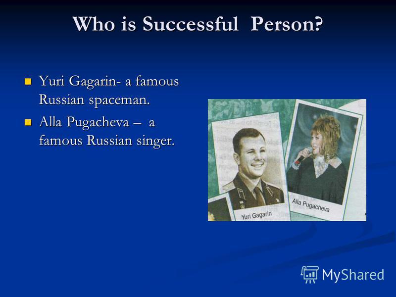 1 Discuss with your classmates and decide what makes a successful person? A successful person is a person: A successful person is a person: who lives separately (отдельно) from his family who lives separately (отдельно) from his family who is indepen