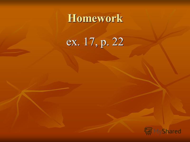 Homework ex. 17, p. 22