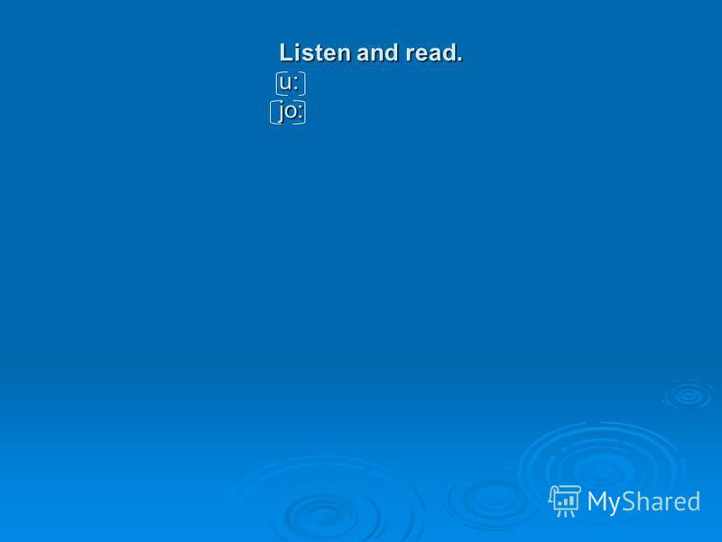 Listen and read. u: jo: Listen and read. u: jo: