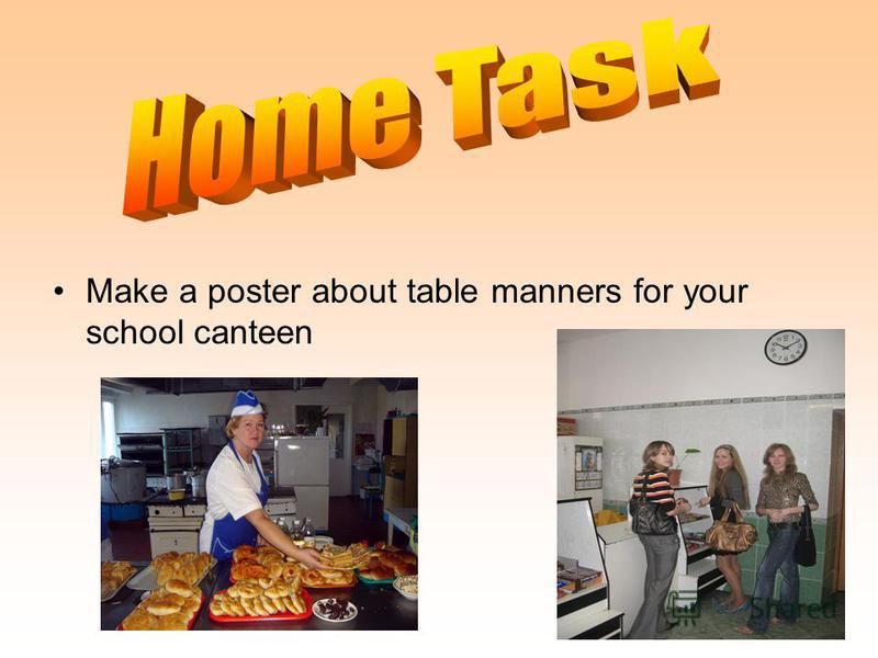 Make a poster about table manners for your school canteen