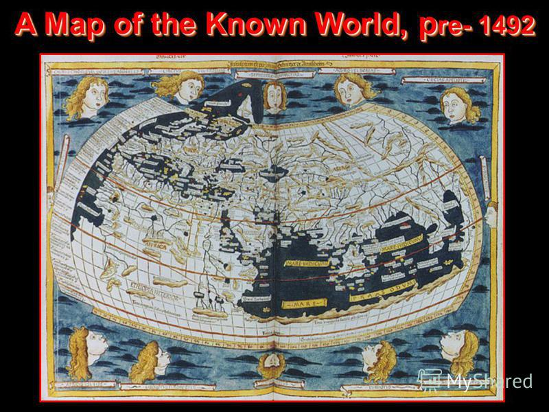 A Map of the Known World, p re- 1492