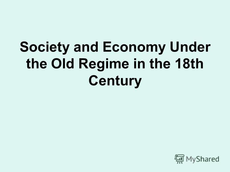Society and Economy Under the Old Regime in the 18th Century