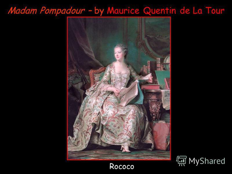 Madam Pompadour – by Maurice Quentin de La Tour Rococo