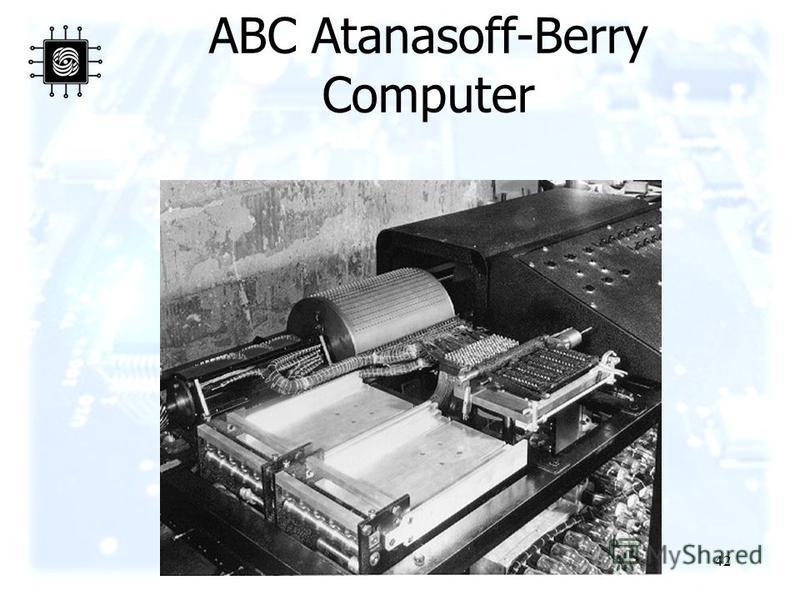 42 ABC Atanasoff-Berry Computer