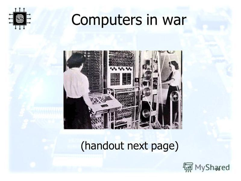 16 Computers in war (handout next page)