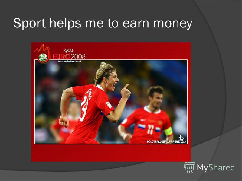 Sport helps me to earn money
